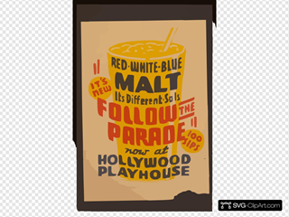 It S New! - Red White Blue Malt - It S Different - So Is Follow The Parade  Now At Hollywood Playhouse.