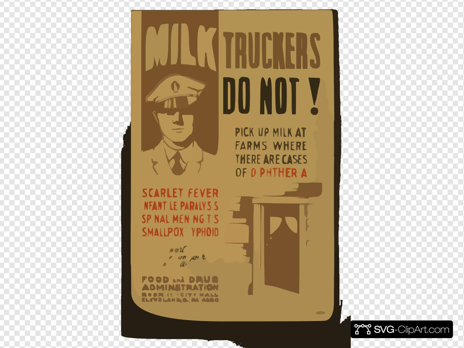 Milk Truckers Do Not! Pick Up Milk At Farms Where There Are Cases Of Diphtheria, Scarlet Fever, Infantile Paralysis, Spinal Meningitis, Smallpox, Typhoid Report All Cases On Your Route To .... Food And Drug Adminstration [sic].