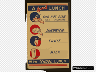 A Good Lunch - One Hot Dish, Meat, Vegetables - Sandwich - Fruit - Milk Wpa School Lunch.