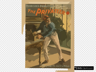 Morrison S Production Of The New Romantic Melo-drama, The Privateer By Harrison Grey Fiske.