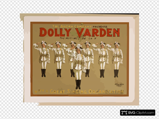 The Aborn Company Presents Dolly Varden The Musical Delicacy With A Great Singing Organization.