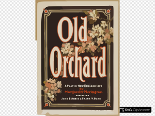 Old Orchard A Play Of New England Life By Marguerite Merington.