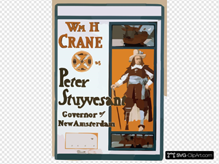 Wm. H. Crane As Peter Stuyvesant, Governor Of New Amsterdam By Brander Matthews & Bronson Howard.