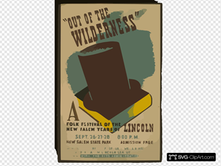 Out Of The Wilderness  A Folk Festival Of The New Salem Years Of Lincoln / Bender. SVG Clipart