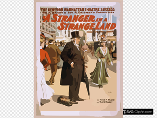 The New York Manhattan Theatre Success, Wm. A. Brady & Jos. R. Grismer S Production, A Stranger In A Strange Land