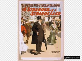 The New York Manhattan Theatre Success, Wm. A. Brady & Jos. R. Grismer S Production, A Stranger In A Strange Land