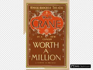 Wm. H. Crane In A New Comedy, Worth A Million By Eugene W. Presbrey.