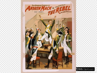 The Singing Comedian, Andrew Mack In His New Play, The Rebel A Drama Of The Irish Rebellion : By James B. Fagen.