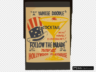 Try A Yankee Doodle Cocktail - New! Novel! Different! -  Follow The Parade  Now At Hollywood Playhouse.