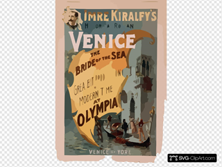 Imre Kiralfy S Historical Romance, Venice, The Bride Of The Sea At Olympia The Greatest Production Of Modern Times At Olympia.