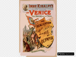Imre Kiralfy S Grand Romantic Spectacle, Venice, The Bride Of The Sea The Realization Of The Greatest Conception Of The Age At Olympia.