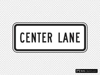 Center Lane Traffic Sign